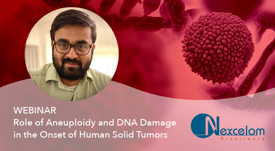 Webinar: Role of Aneuploidy and DNA Damage in the Onset of Human Solid Tumors
