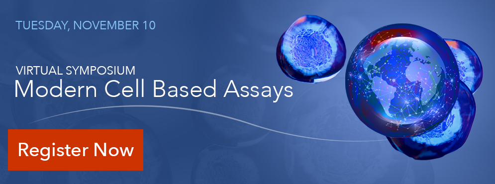 Modern Cell-Based Assays Virtual Symposium